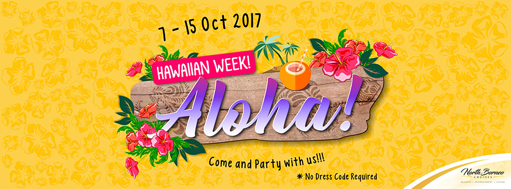 Hawaiian Week North Borneo Cruises